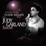 """The Last Dance"" from 'That Old Feeling - Classic Ballads from The Judy Garland Show' by Judy Garland"