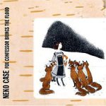 """Lion's Jaws"" from 'Fox Confessor Brings the Flood' by Neko Case"