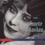 """""""I Can't Give You Anything But Love"""" from 'Volume 5: 1928-1929' by Annette Hanshaw"""